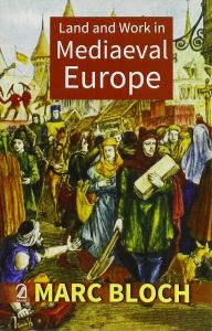 Land and Work in Mediaeval Europe