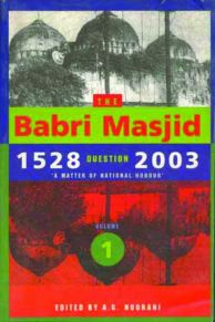 The Babri Masjid Question, 1528–2003