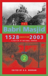The Babri Masjid Question, 1528-2003