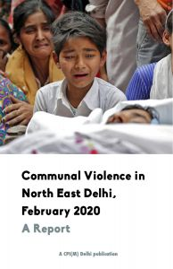 Communal Violence in North East Delhi, February 2020